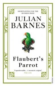 """Flaubert's Parrot"" by Julian Barnes"